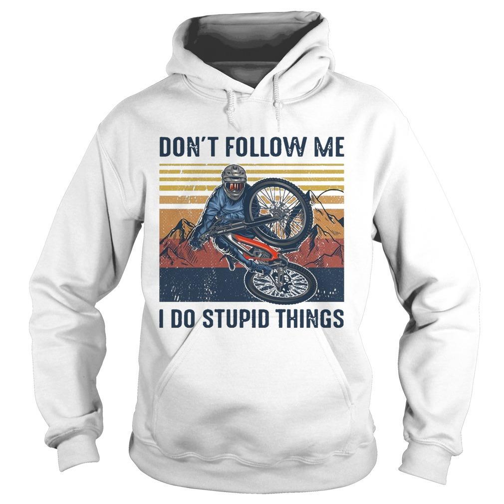 Vintage Don't Follow Me I Do Stupid Things Hoodie