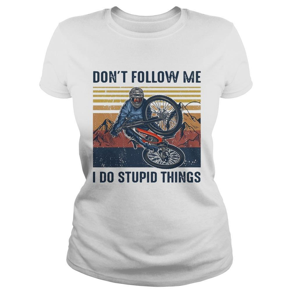 Vintage Don't Follow Me I Do Stupid Things Longsleeve