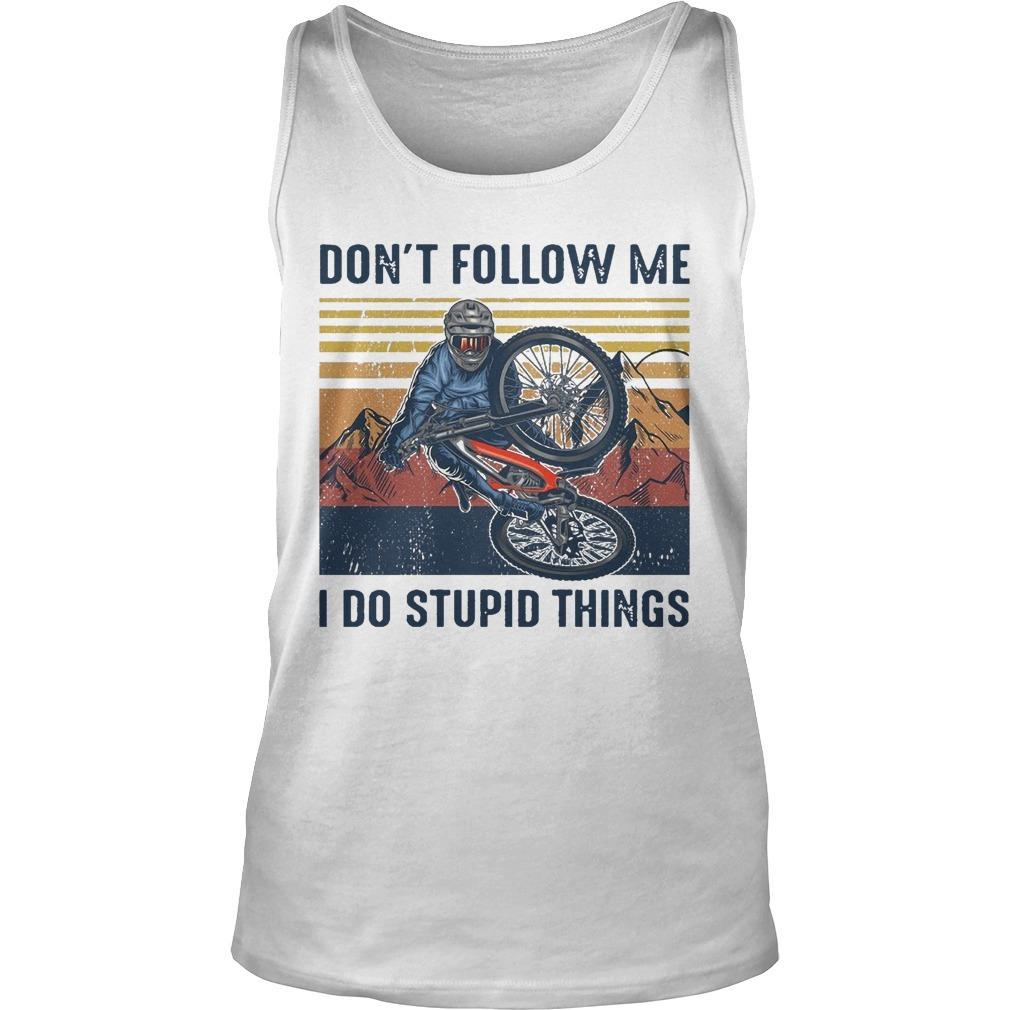 Vintage Don't Follow Me I Do Stupid Things Tank Top