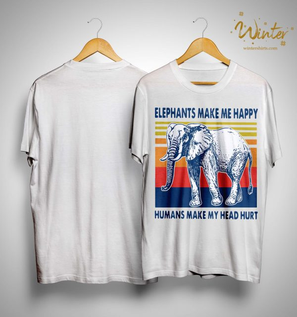 Vintage Elephants Make Me Happy Humans Make My Head Hurt Shirt
