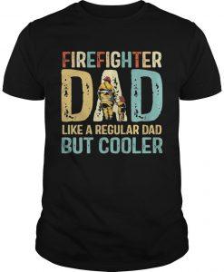 Vintage Firefighter Dad Like A Regular Dad But Cooler Shirt