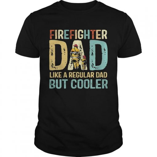 Vintage Firefighter Dad Like A Regular Dad But Cooler Shirt