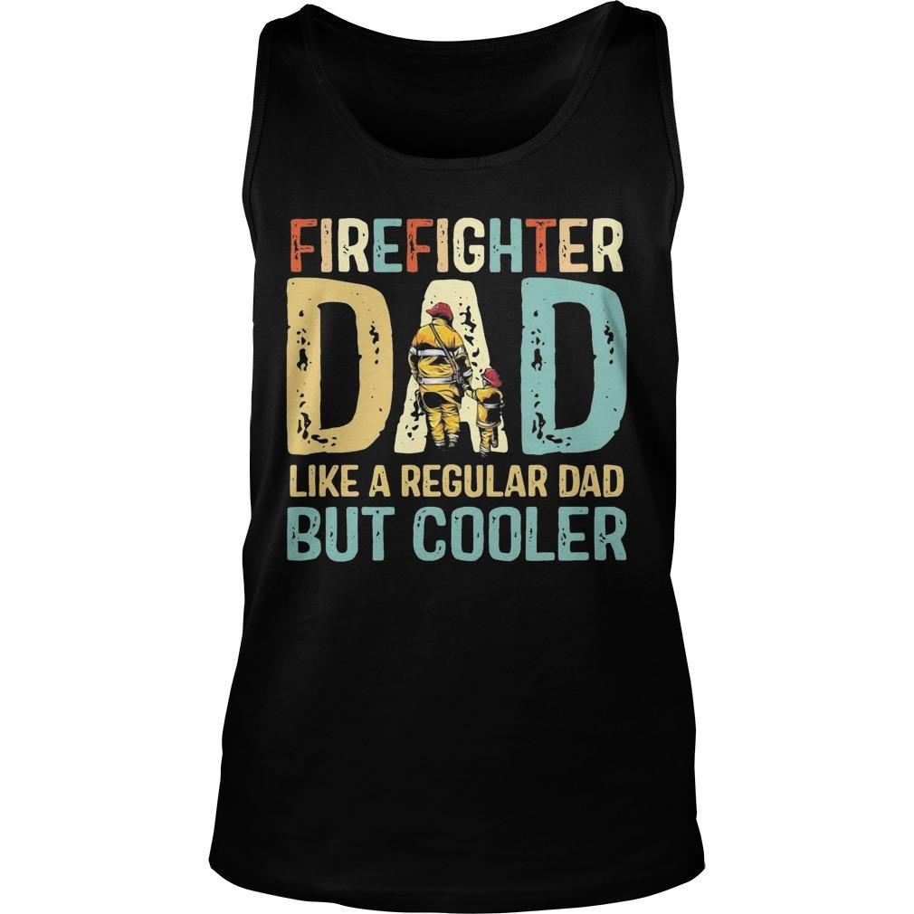 Vintage Firefighter Dad Like A Regular Dad But Cooler Tank Top