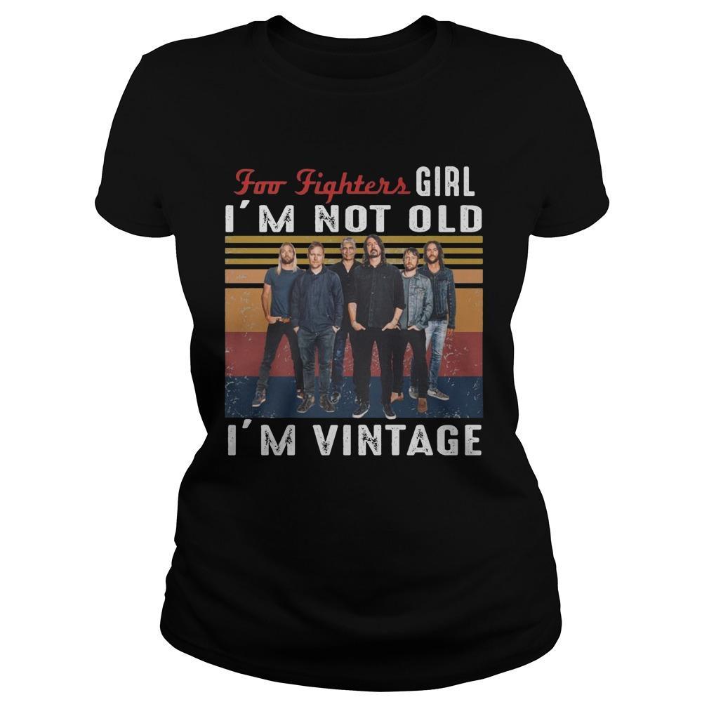 Vintage Foo Fighters Girl I'm Not Old I'm Vintage Longsleeve