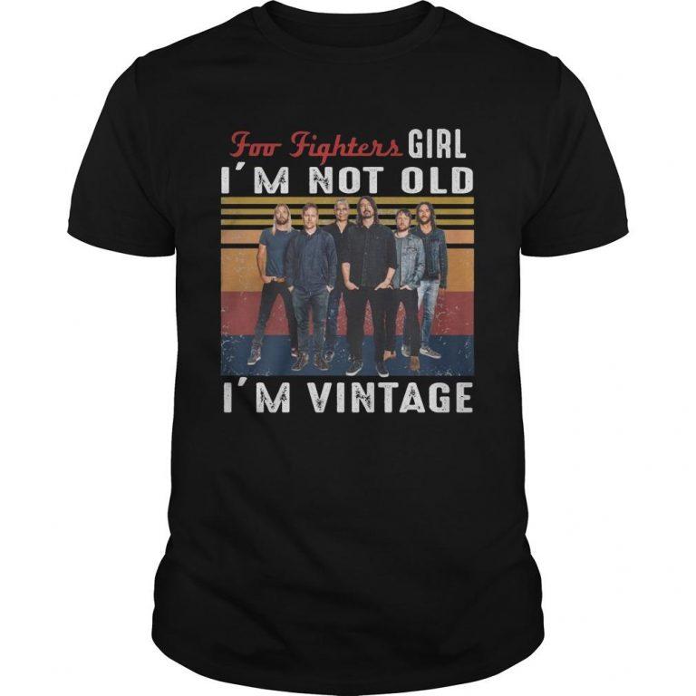 Vintage Foo Fighters Girl I'm Not Old I'm Vintage Shirt