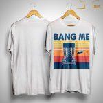 Vintage Golf Bang Me Shirt