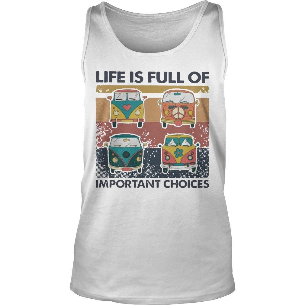 Vintage Hippie Bus Life Is Full Of Important Choices Tank Top