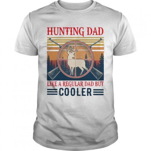 Vintage Hunting Dad Like A Regular Dad But Cooler Shirt