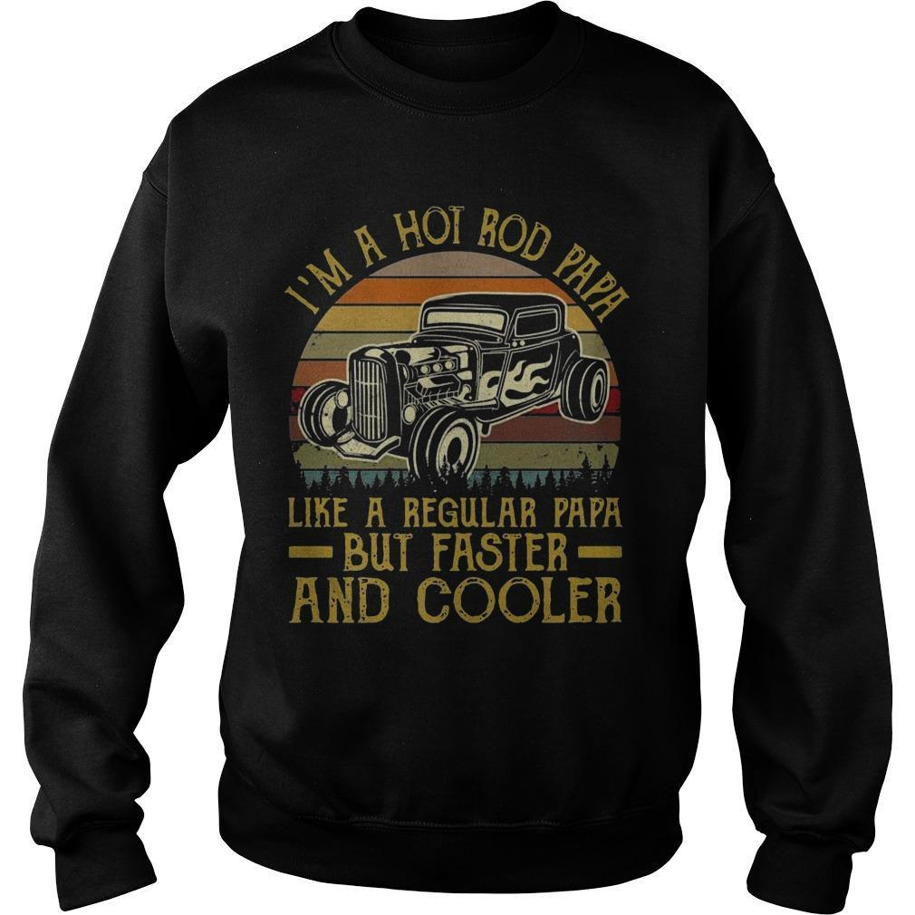 Vintage I'm A Hot Rod Papa Like A Regular Papa But Faster And Cooler Sweater