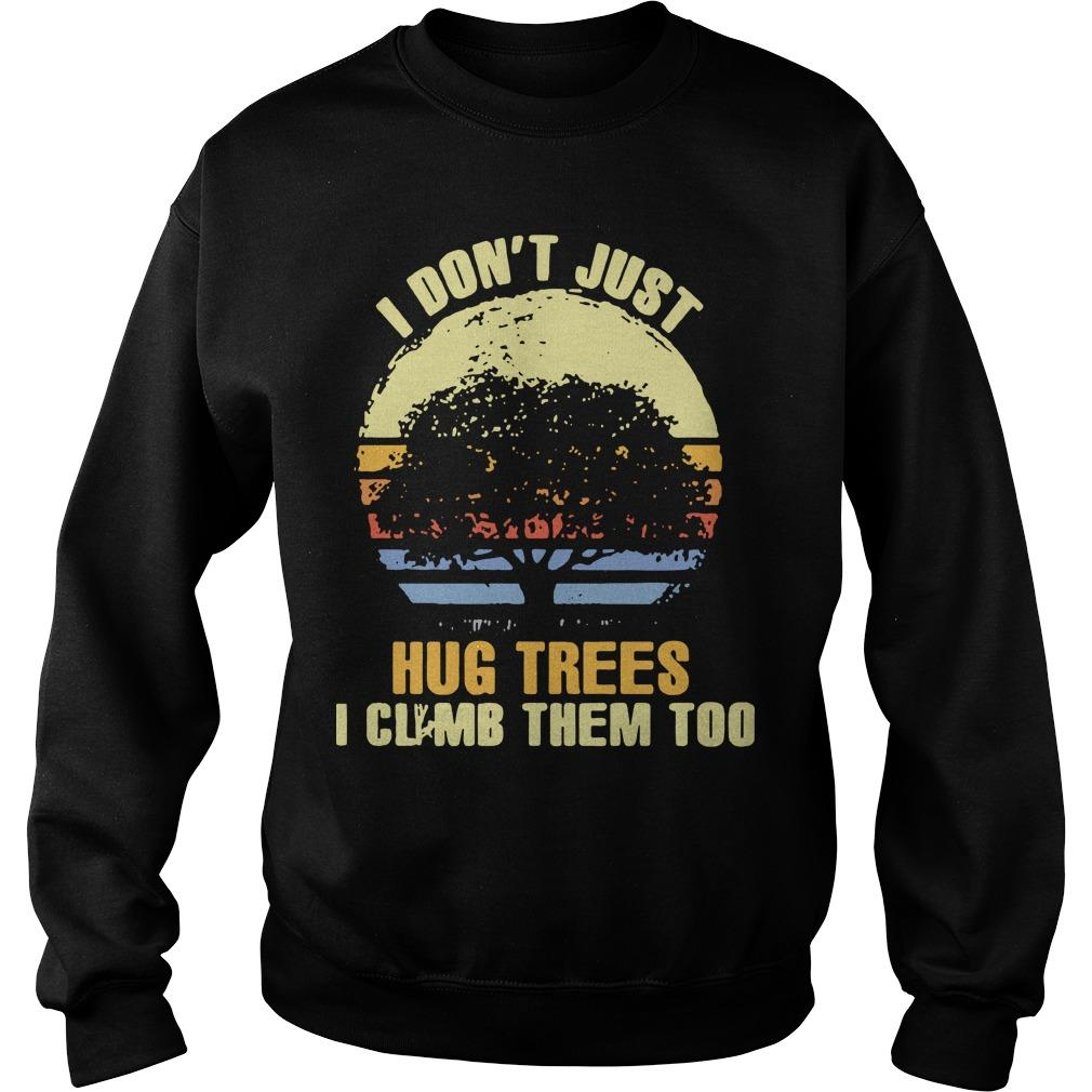 Vintage I Don't Just Hug Trees I Climb Them Too Sweater