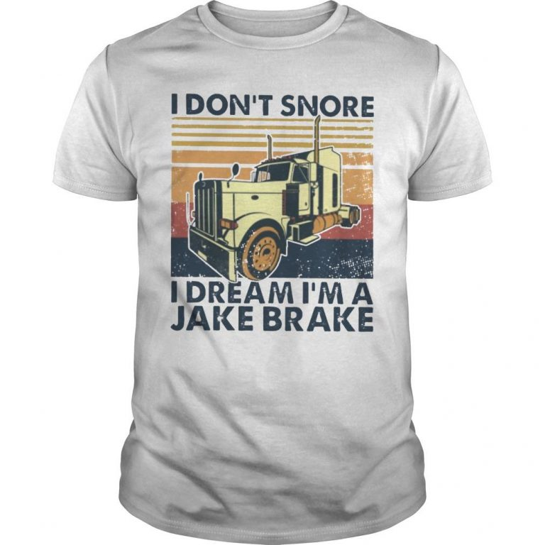 Vintage I Don't Snore I Dream I'm A Jake Brake Shirt