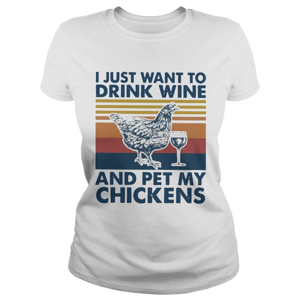 Vintage I Just Want To Drink Wine And Pet My Chickens Longsleeve