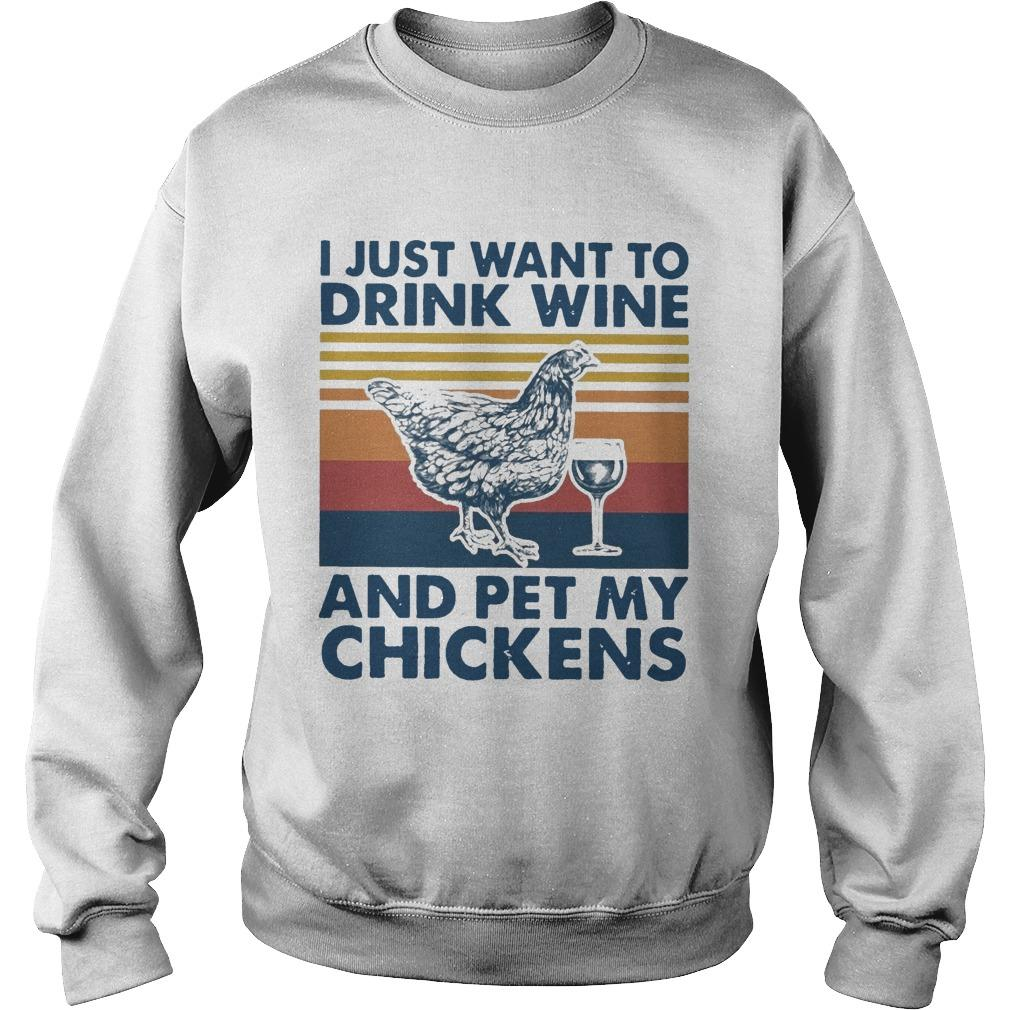 Vintage I Just Want To Drink Wine And Pet My Chickens Sweater