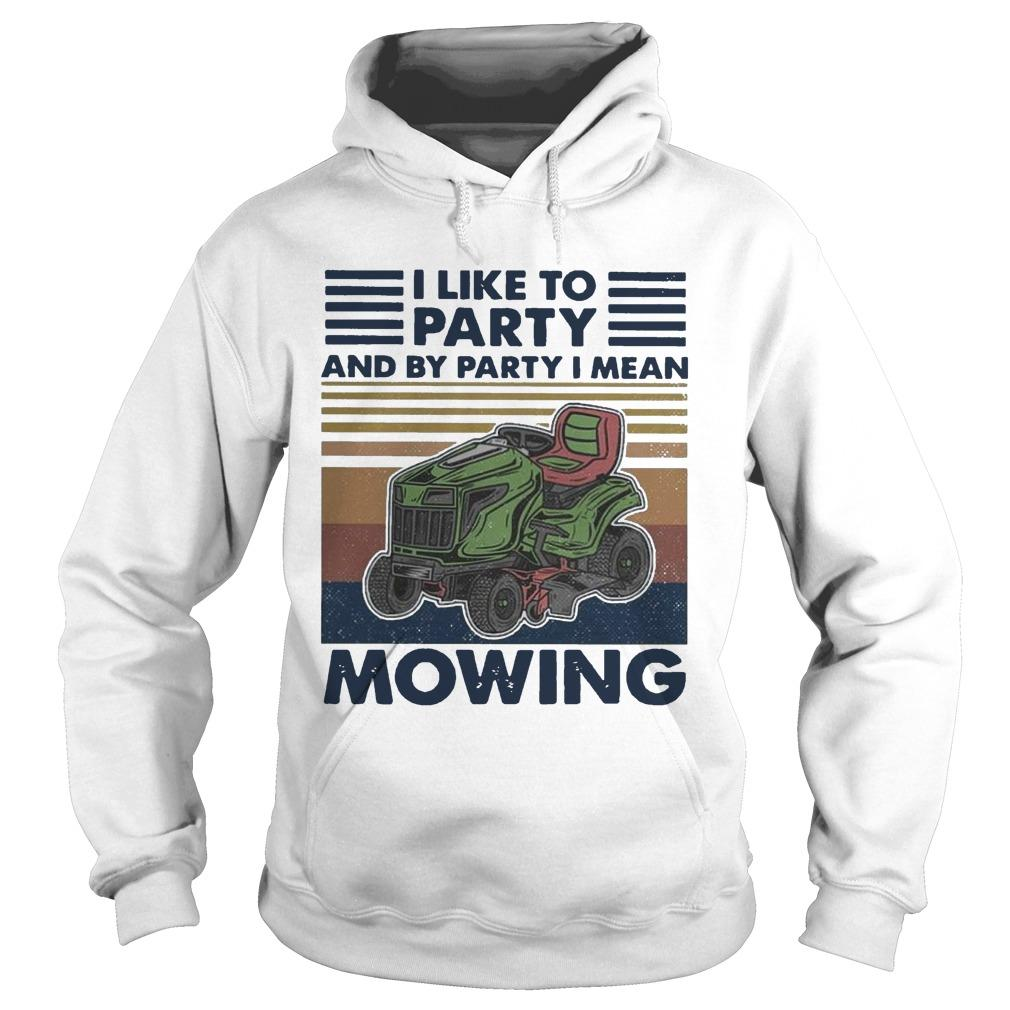 Vintage I Like To Party And By Party I Mean Mowing Hoodie