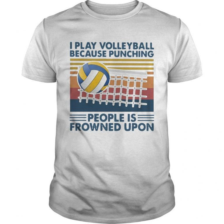 Vintage I Play Volleyball Because Punching People Is Frowned Upon Shirt