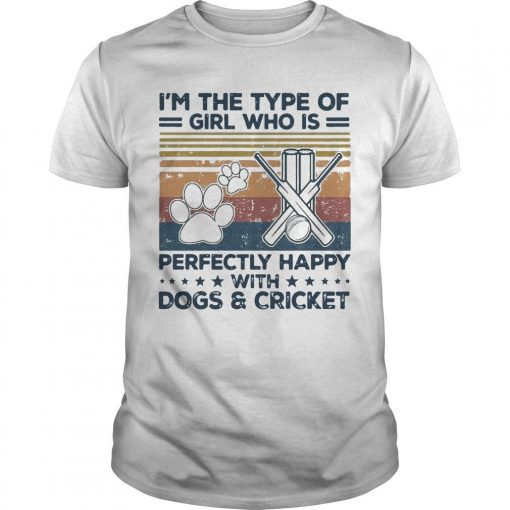 Vintage I'm The Type Of Girl Who Is With Dogs And Cricket Shirt
