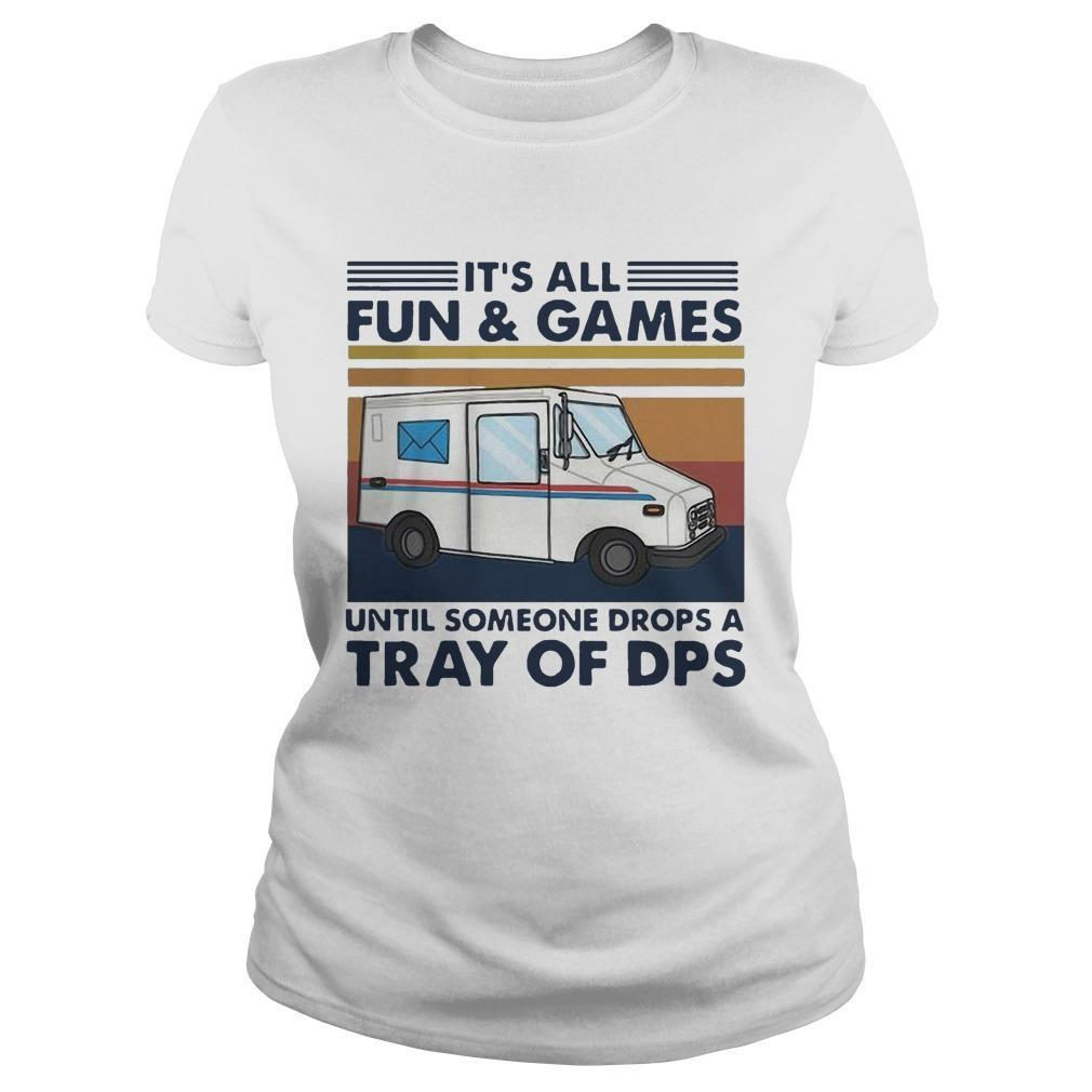 Vintage It's All Fun And Games Until Someone Drops A Tray Of Dps Longsleeve