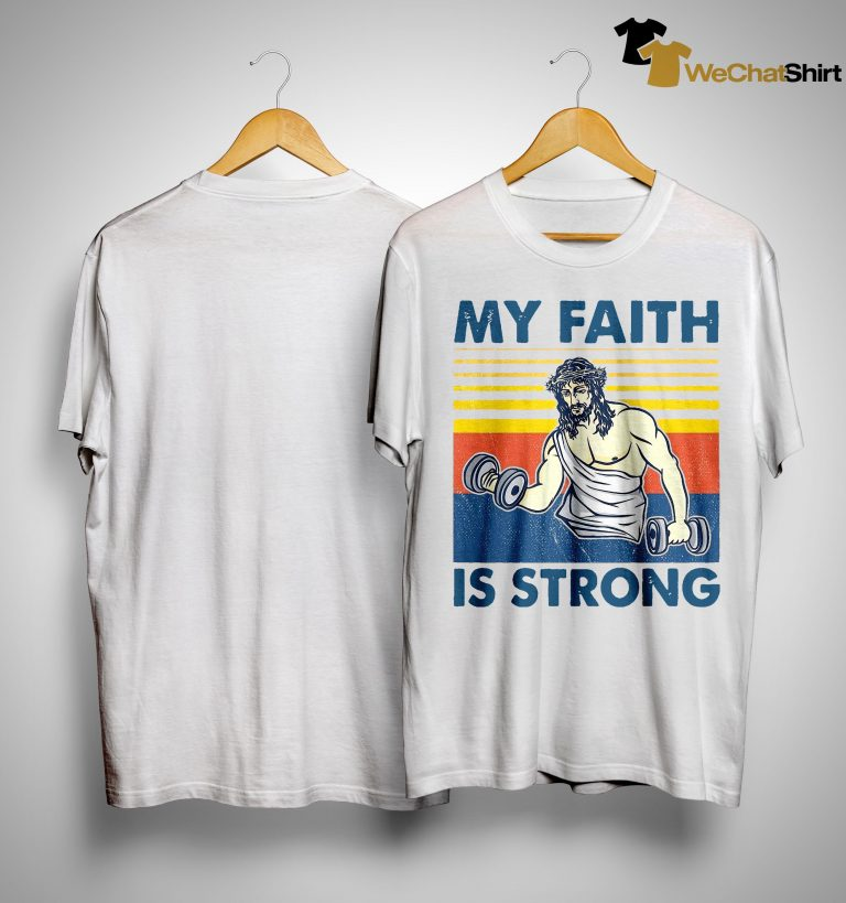 Vintage Jesus My Faith Is Strong Shirt