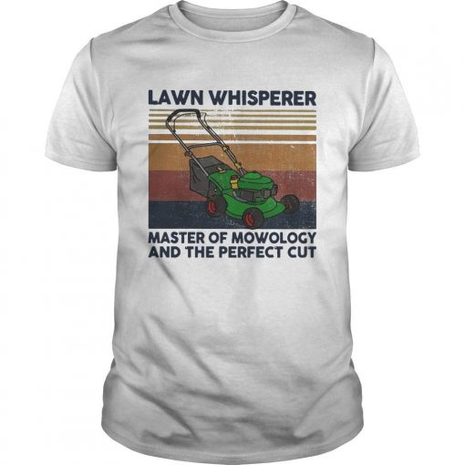 Vintage Lawn Whisperer Master Of Mowology And The Perfect Cut Shirt