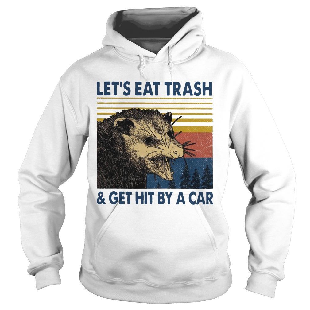 Vintage Let's Eat Trash And Get Hit By A Car Hoodie