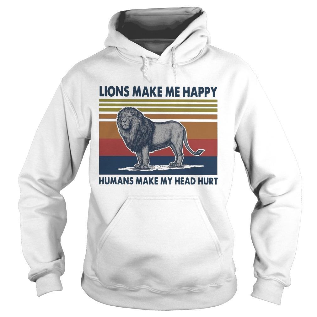 Vintage Lions Make Me Happy Humans Makes My Head Hurt Hoodie