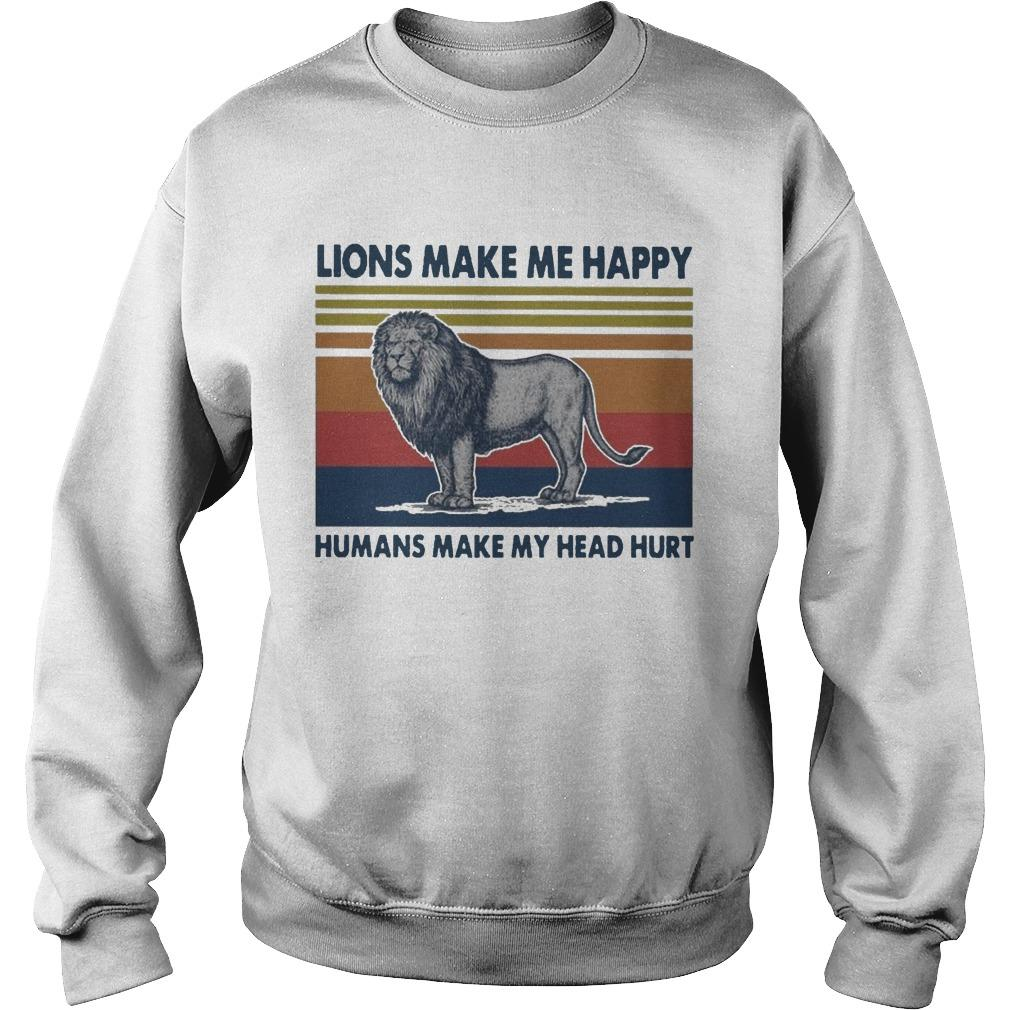 Vintage Lions Make Me Happy Humans Makes My Head Hurt Sweater
