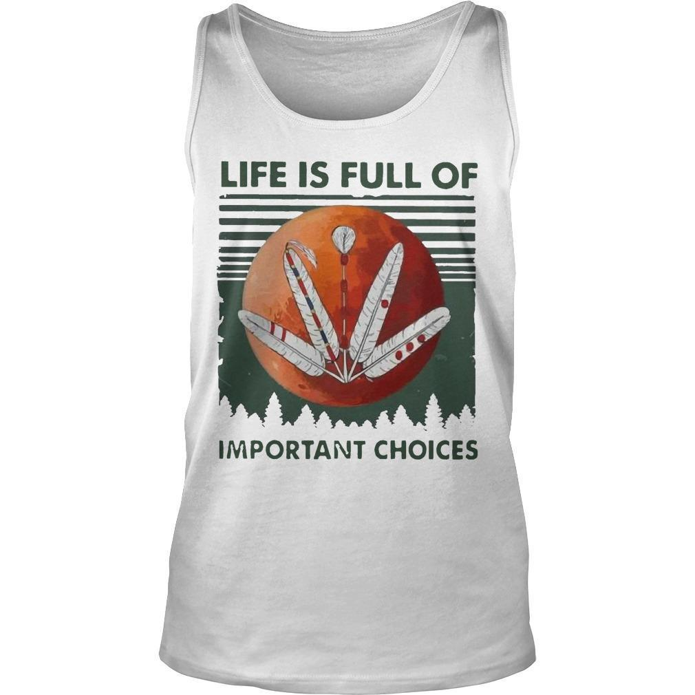 Vintage Moon Life Is Full Of Important Choices Tank Top