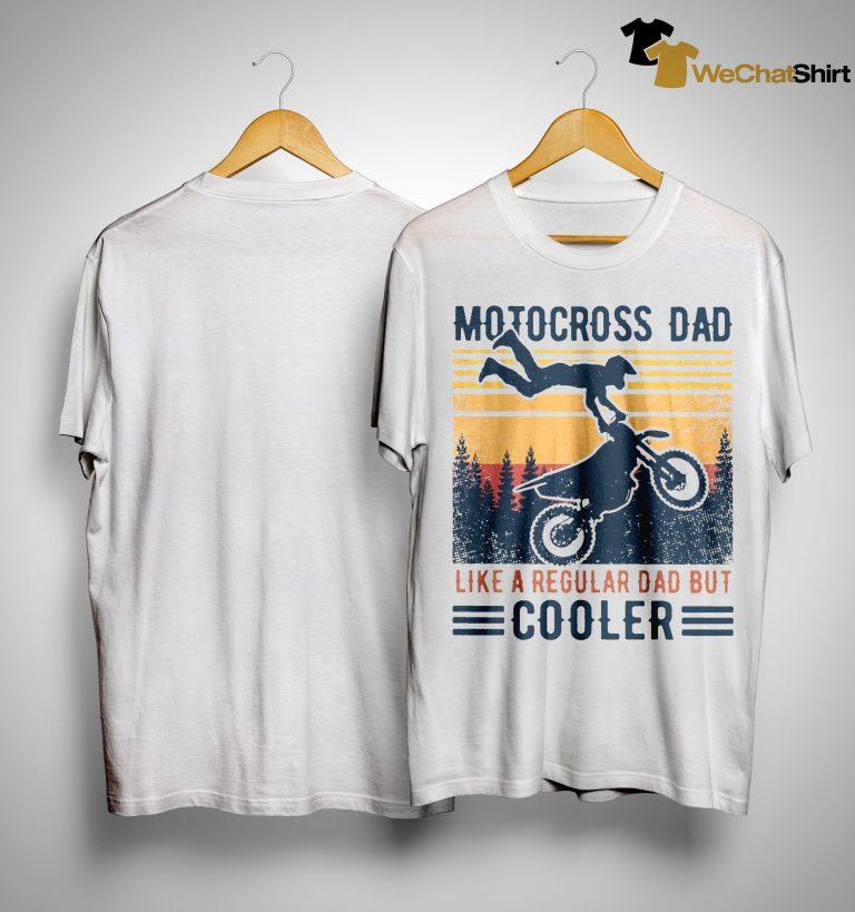 Vintage Motocross Dad Like A Regular Dad But Cooler Shirt