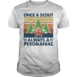 Vintage Once A Scout Always A Pyromaniac Shirt