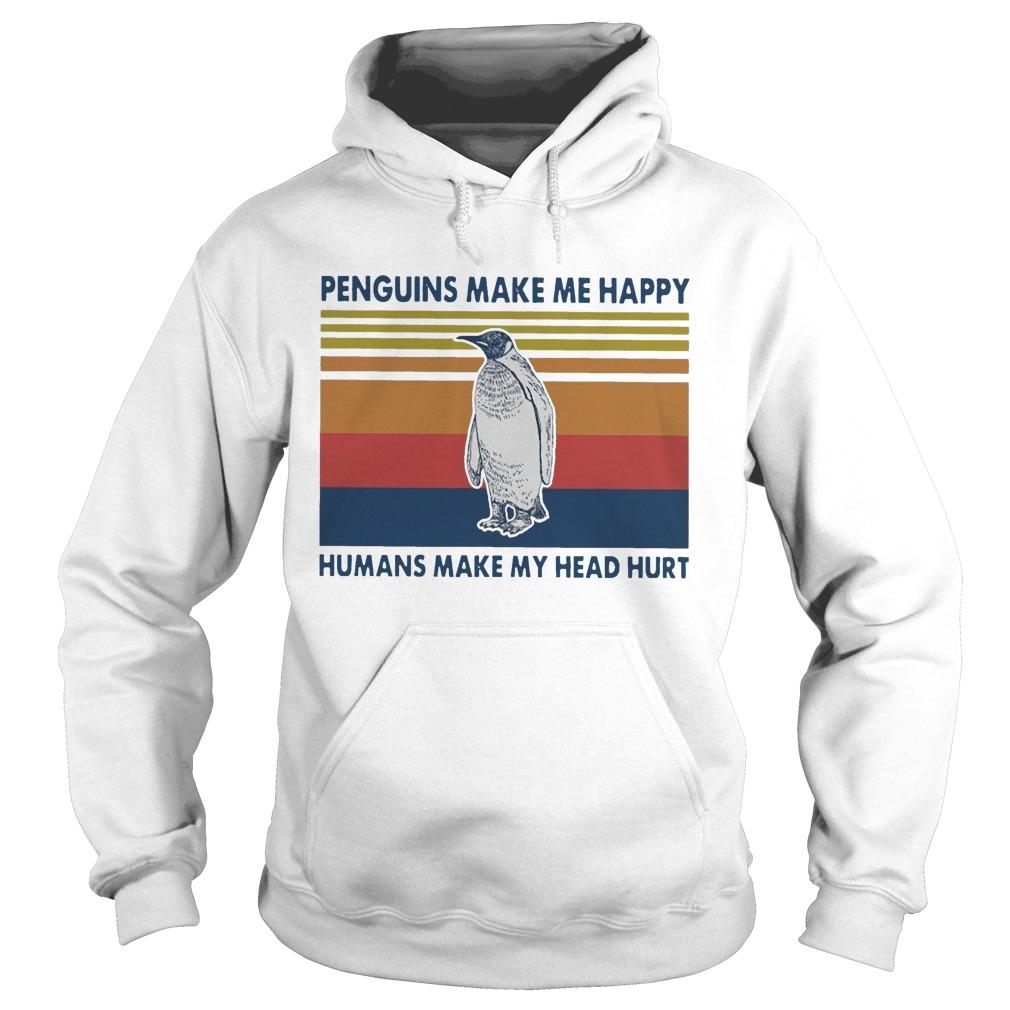 Vintage Penguins Make Me Happy Humans Make My Head Hurt Hoodie