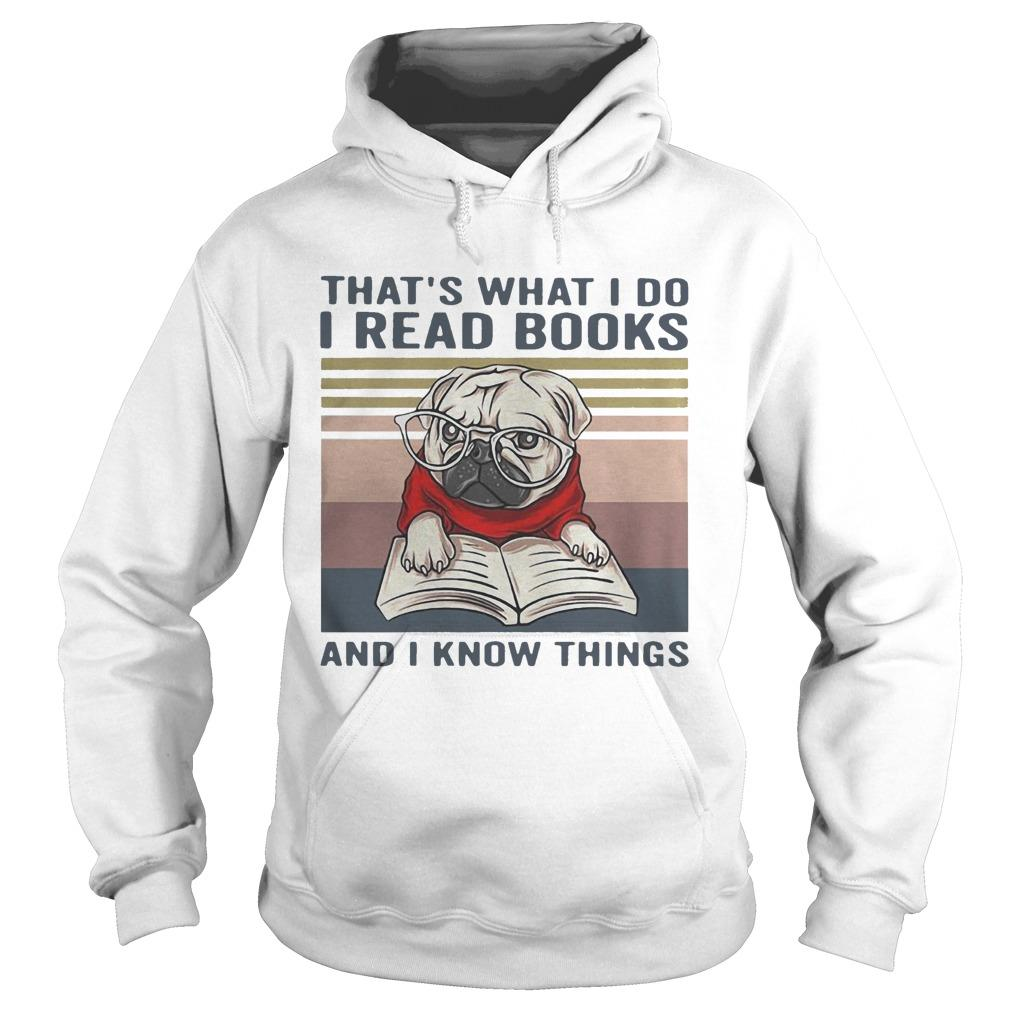 Vintage Pug That's What I Do I Read Books And I Know Things Hoodie