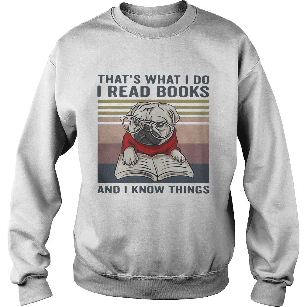 Vintage Pug That's What I Do I Read Books And I Know Things Sweater