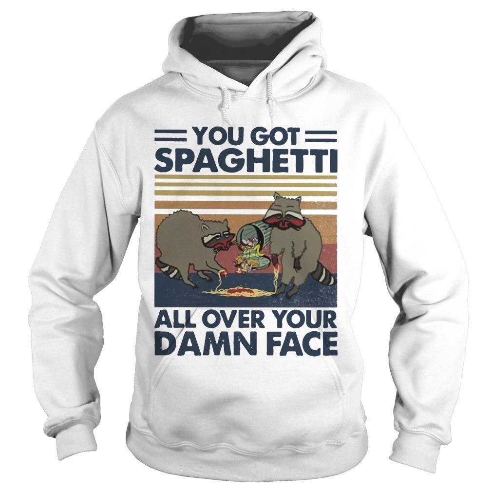 Vintage Raccoon You Got Spaghetti All Over Your Damn Face Hoodie