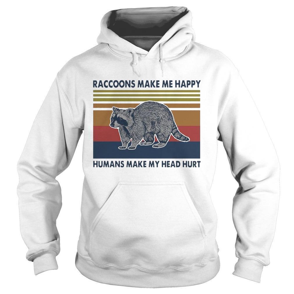 Vintage Raccoons Make Me Happy Humans Make My Head Hurt Hoodie