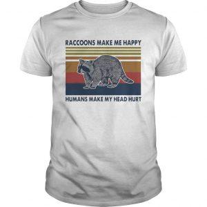 Vintage Raccoons Make Me Happy Humans Make My Head Hurt Shirt
