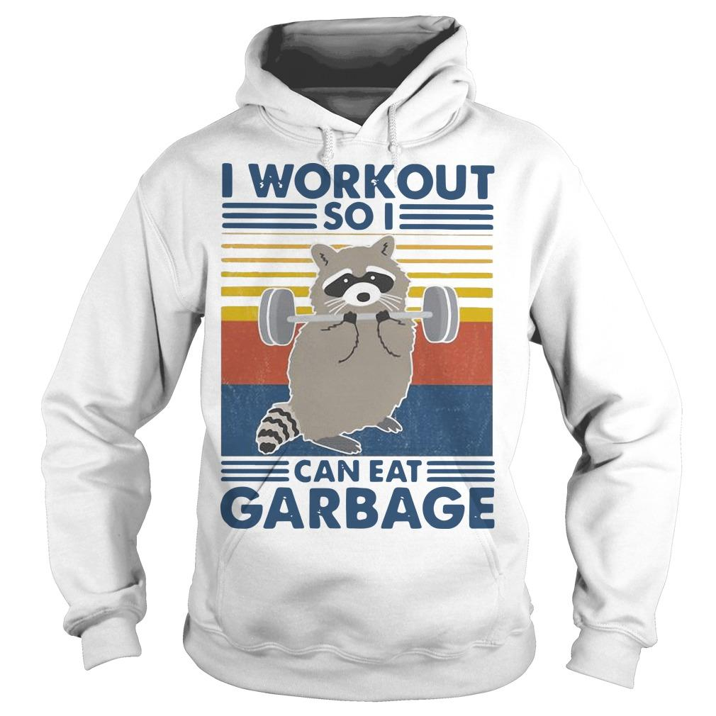 Vintage Racoon I Workout So I Can Eat Garbage Hoodie