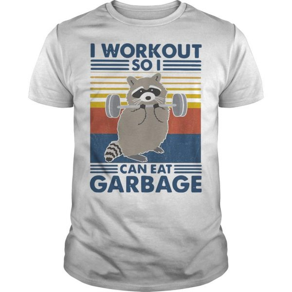 Vintage Racoon I Workout So I Can Eat Garbage Shirt