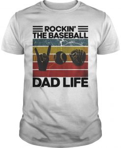 Vintage Rockin' The Baseball Dad Life Shirt