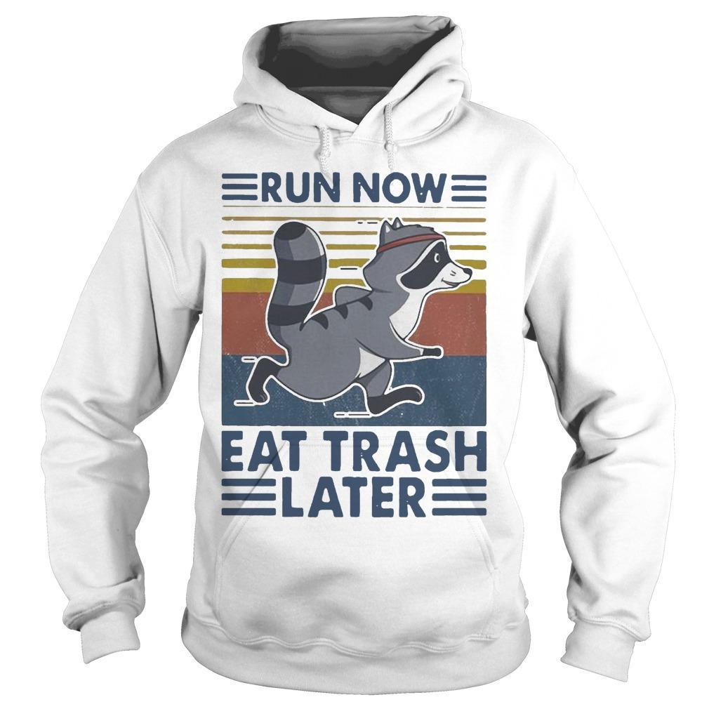 Vintage Run Now Eat Trash Later Hoodie