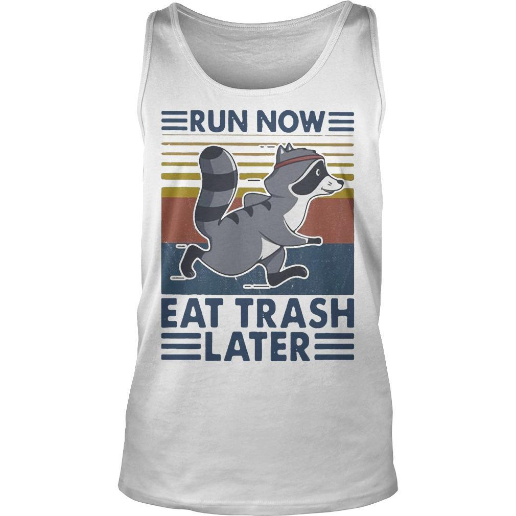 Vintage Run Now Eat Trash Later Tank Top