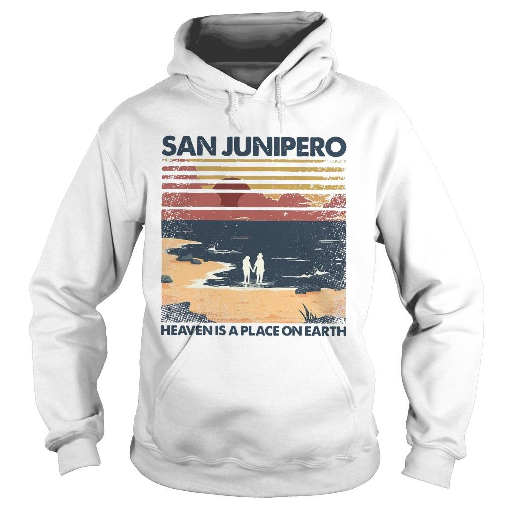 Vintage San Junipero Heaven Is A Place On Earth Hoodie