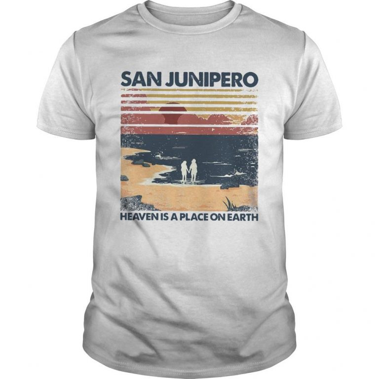 Vintage San Junipero Heaven Is A Place On Earth Shirt