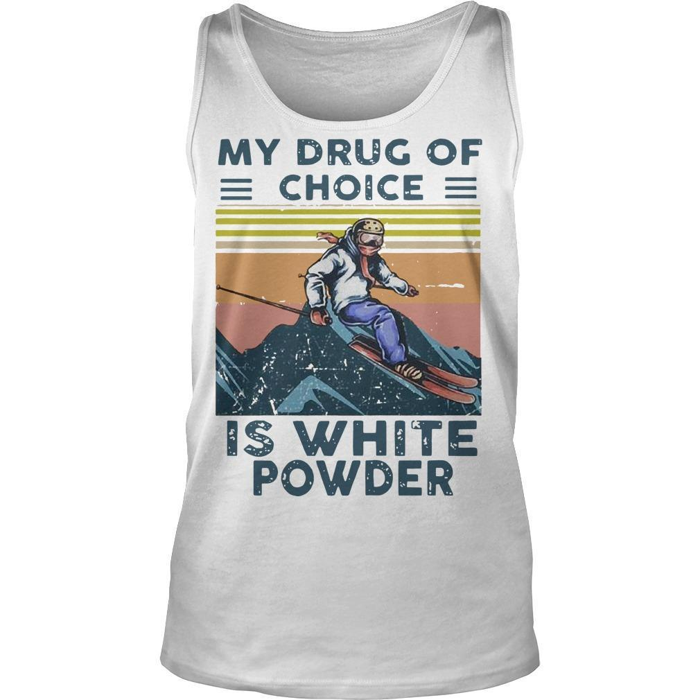 Vintage Snowboarding My Drug Of Choice Is White Powder Tank Top
