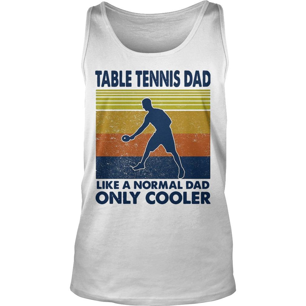 Vintage Table Tennis Dad Like A Normal Dad Only Cooler Tank Top