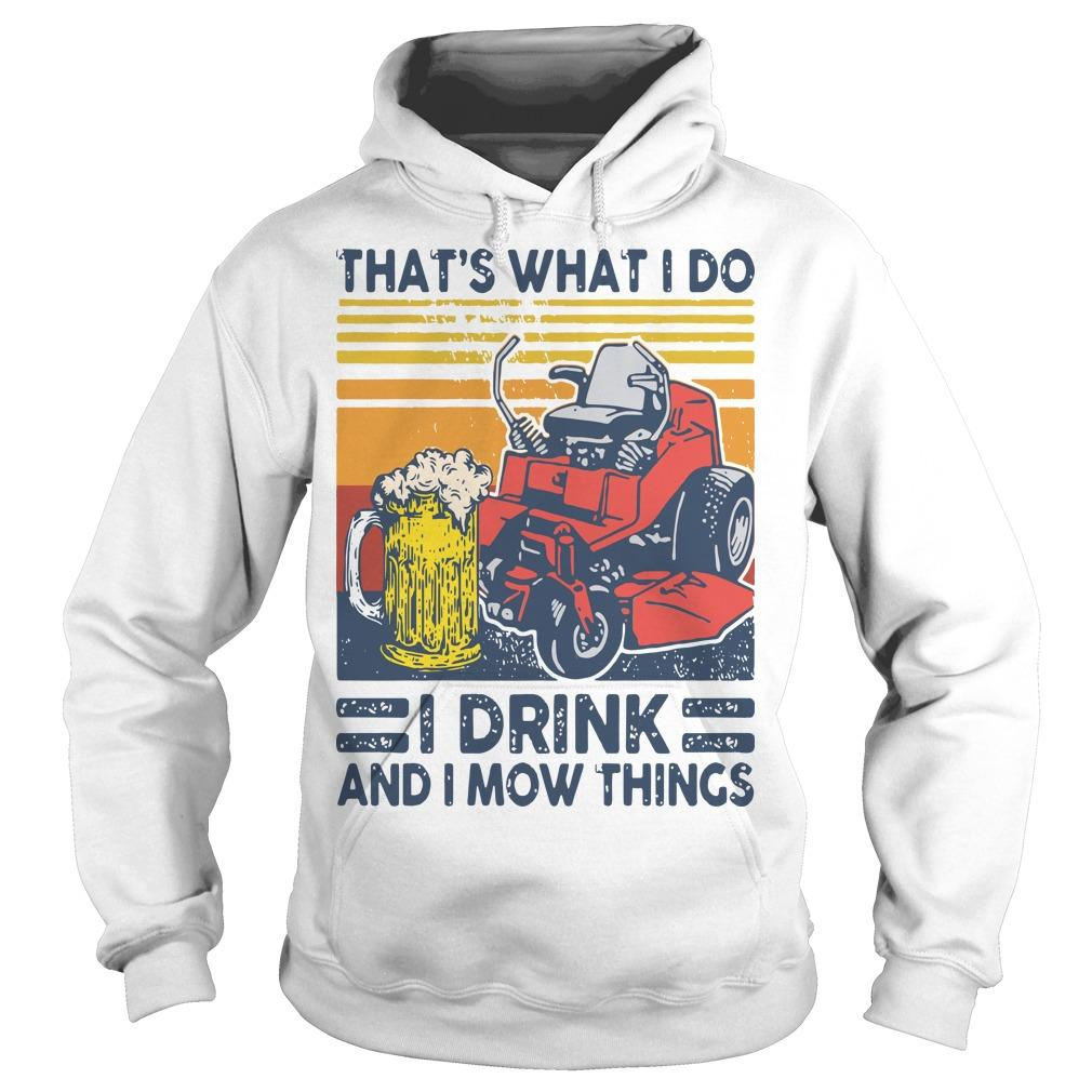 Vintage That's What I Do I Drink And I Mow Things Hoodie
