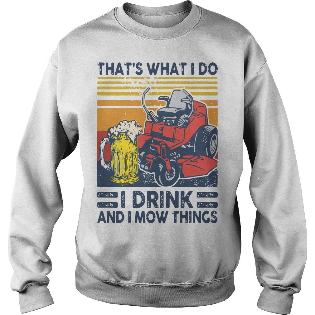 Vintage That's What I Do I Drink And I Mow Things Sweater