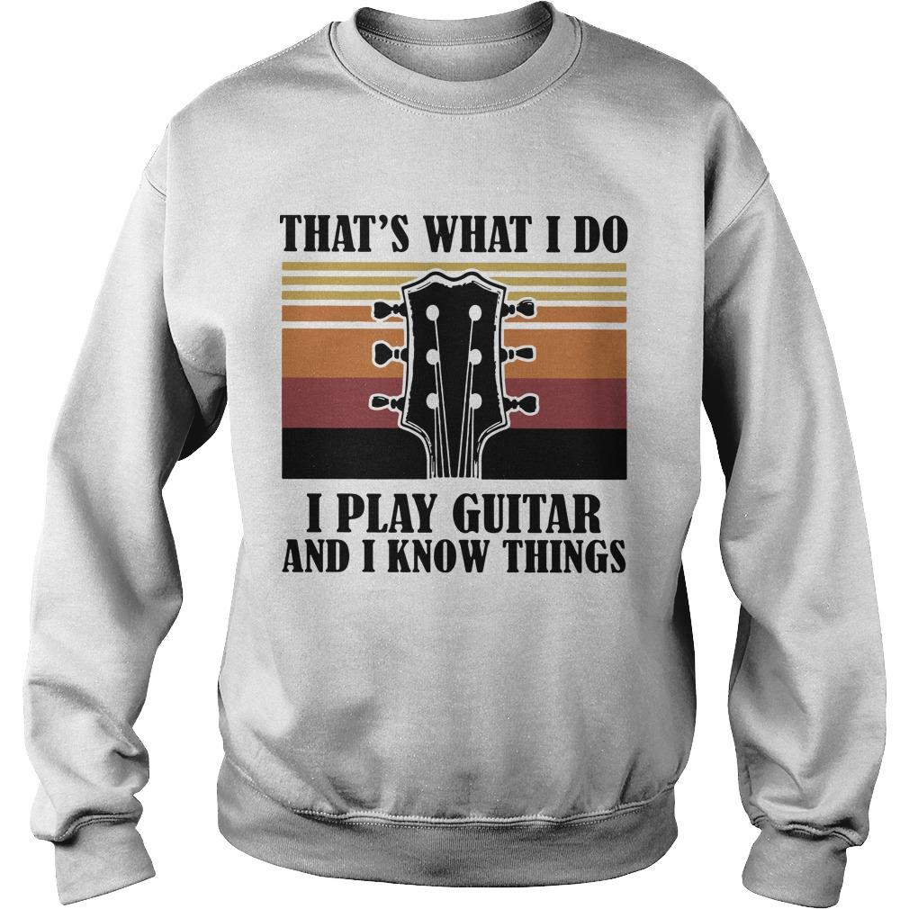 Vintage That's What I Do I Play Guitar And I Know Things Sweater