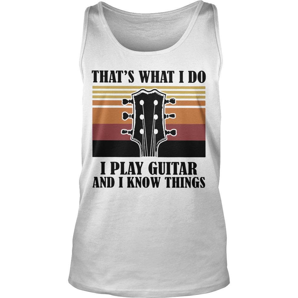 Vintage That's What I Do I Play Guitar And I Know Things Tank Top