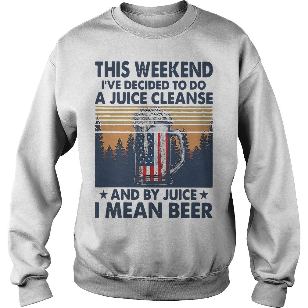 Vintage This Weekend I've Decided To Do A Juice Cleanse I Mean Beer Sweater
