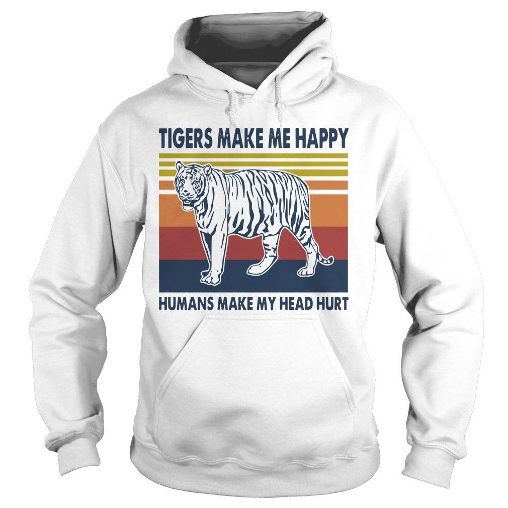 Vintage Tigers Make Me Happy Humans Make My Head Hurt Hoodie